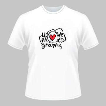 Camiseta I Love Photography - Eu Amo Fotografia / Fotógrafo