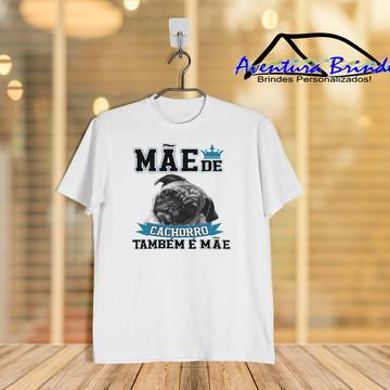 Camiseta Mãe de cachorro também é Mãe