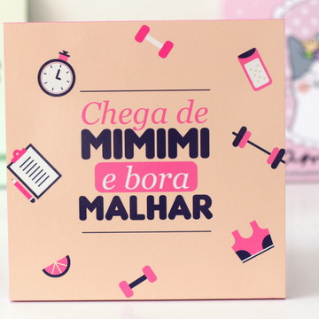 Placa Decorativa - Chega de MiMiMi e Bora Malhar