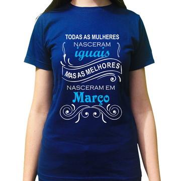 Camiseta As Melhores Nascem Em Março