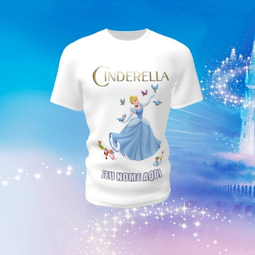 Camiseta Camisa Blusa Disney Cinderela