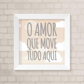 Quadro Infantil - O Amor Que Move