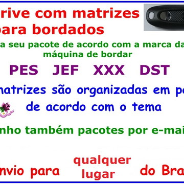 Matrizes Bordado Pendrive PES / JEF / XXX / DST