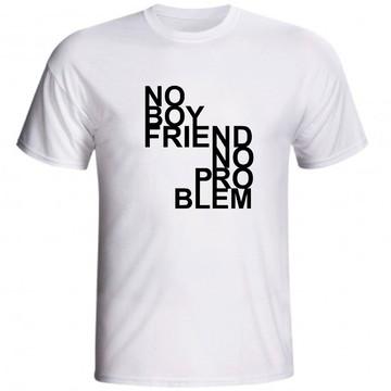 Camiseta No Boyfriend No Problem Sem Namorado Sem Problemas