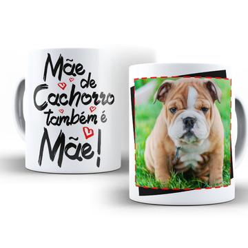Caneca Mãe de Cachorro também é Mãe Bulldog Inglês
