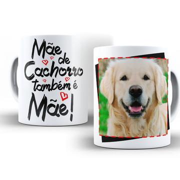 Caneca Mãe de Cachorro também é Mãe Golden Retriever