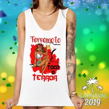 Camiseta Feminina Carnaval Terremoto Toco O Terror