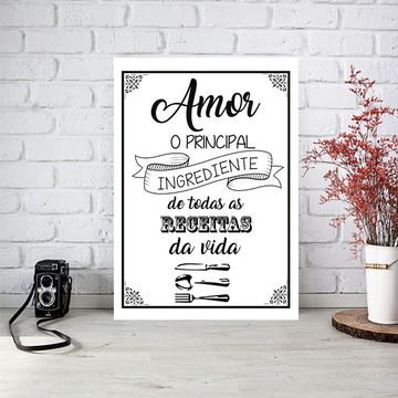 Poster Arte Digital Cozinha Amor o Principal Ingrediente...
