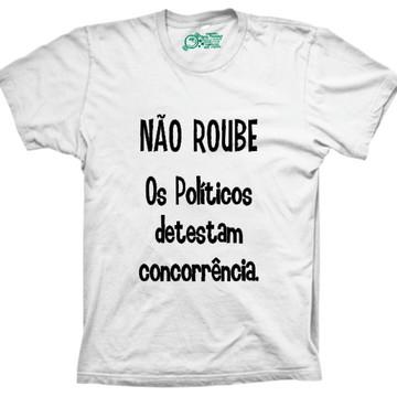 Camiseta Os Políticos Detestam Concorrência