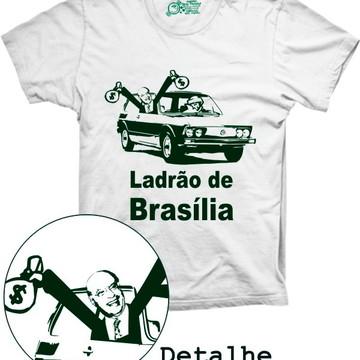 Camiseta Político Ladrão de Brasília