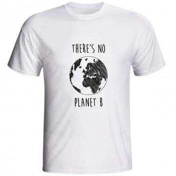 Camiseta There's No Planet B Não Existe Plano B Planeta B