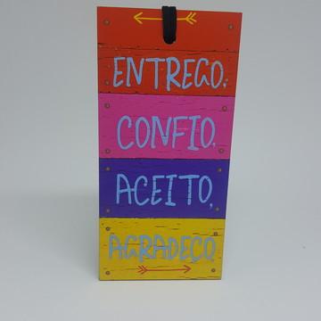 Placa Decorativa - Entrego-Confio-Aceito-Agradeço
