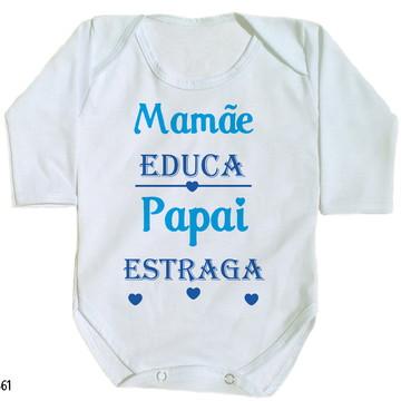 body para bebê mamãe educa papai estraga
