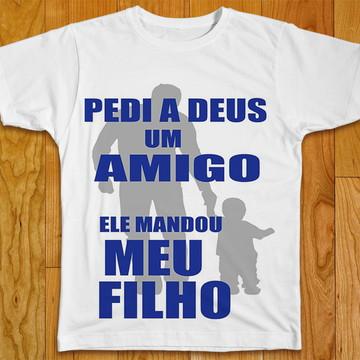Camiseta Pedi a Deus Um Amigo