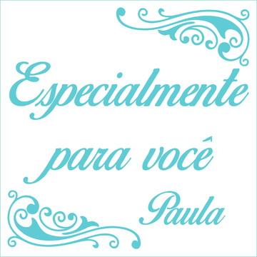 Especialmente para você - Paula