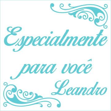 Especialmente para você - Leandro