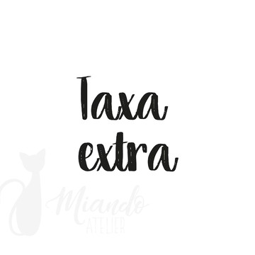 Taxa extra - complemento da arte