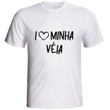 Camiseta I Love Minha Véia Eu Amo Minha Véia Mãe Avó