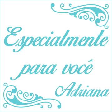 Especialmente para você - Adriana
