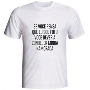 Camiseta Se Você Pensa Eu Sou Fofo Conhecer Minha Namorada