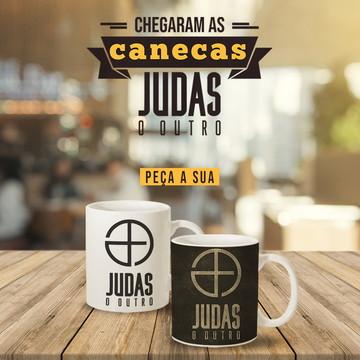 Canecas Judas o Outro