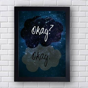 Quadro Poster A Culpa É Das Estrelas Okay? Okay.