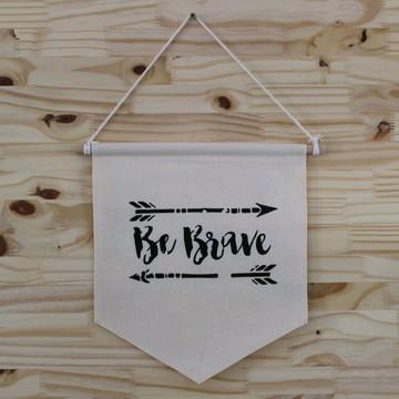 "Flâmula ""Be Brave"""