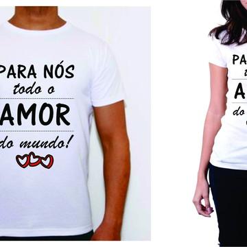 camiseta namorados para nós todo amor do mundo