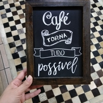 Quadro decorativo 18x24 cm Café torna tudo possível