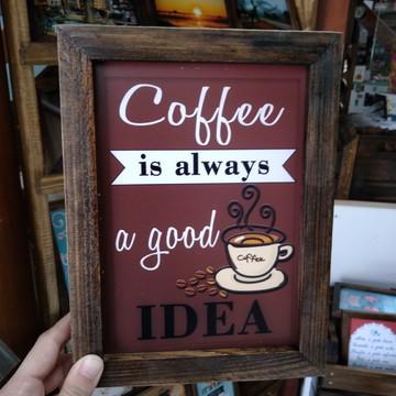 Quadro decorativo 18x24 cm Café é sempre uma boa ideia