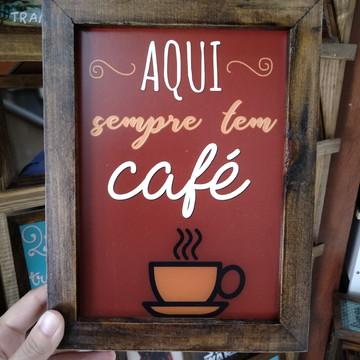 Quadro decorativo 18x24 cm Aqui sempre tem café