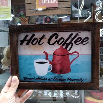 Quadro decorativo 18x24 cm Hot Coffee- Café quente