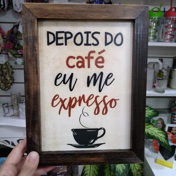 Quadro decorativo 18x24 cm Depois do café eu me expresso