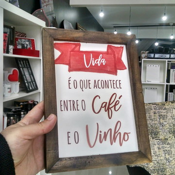 Quadro decorativo 18x24 cm Vida acontece entre café e vinho