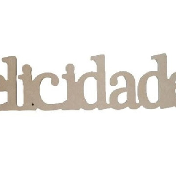 Palavra Decorativa Felicidade - Medida: 65 cm x 13,5cm x 15m