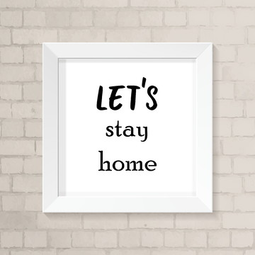 Quadro Frases - Let's stay home