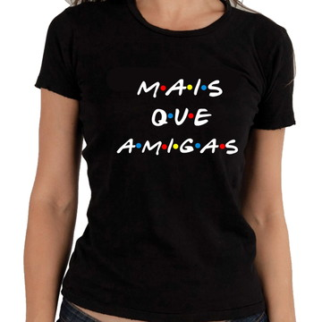 Camiseta de Serie Friends Mais que amigas