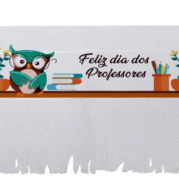 Toalha para o dia dos professores - Brinde professor