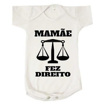 Body Bebê Mamãe Fez Direito Mãe Advogada
