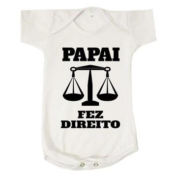 Body Bebê Papai Fez Direito Pai Advogado