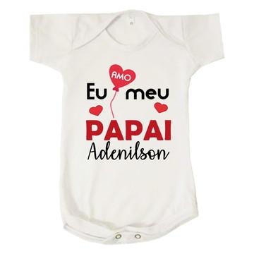 Body Infantil Bebê Eu Amo Meu Papai Personalizado