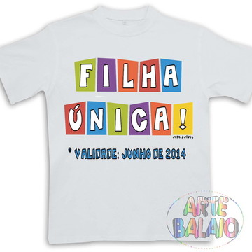Camiseta Filha Única / Irmã mais Velha