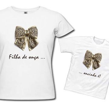 Camisas Tal Mãe Tal Filha - Oncinha