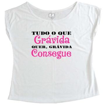 T-shirt tudo que grávida quer...