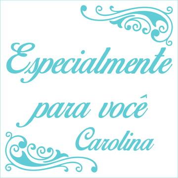 Especialmente para você - Carolina