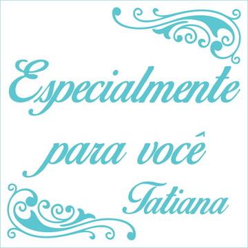 Especialmente para você - Tatiana