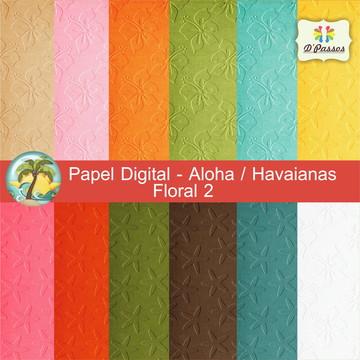 Kit c/ 12 - Papel Digital Aloha Floral 2