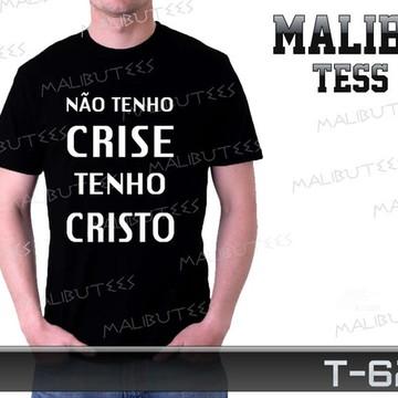 130deba38 Camiseta Gospel Nao Tenho Crise