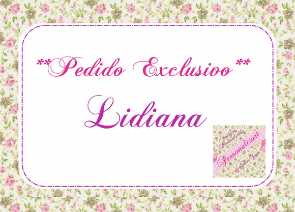 Pedido Exclusivo - Lidiana