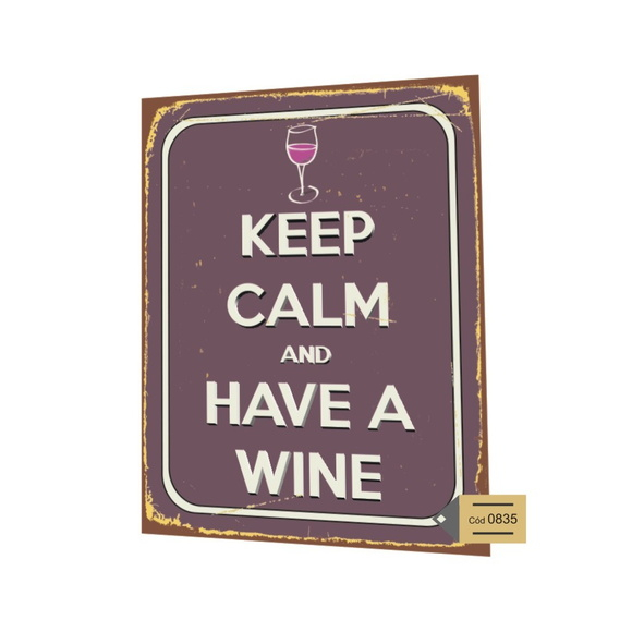 Placa MDF Keep Calm Have a Wine - 835